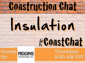 #ConstChat 7/17/14 Topic: Insulation