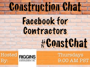 Facebook for Contractors #ConstChat topic 7/10/14