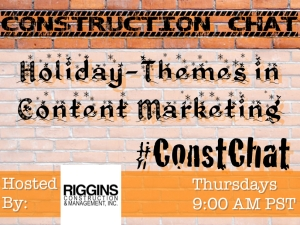 #ConstChat Holiday-Themed Content Marketing